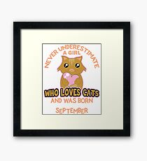 Never Underestimate A Girl Who Loves Cats And Was Born In September T-Shirt Framed Print