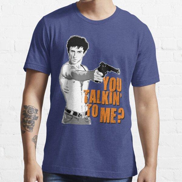 You talkin' to me? Camiseta esencial