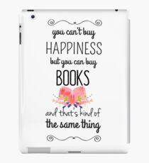 You Can't Buy Happiness But You Can Buy Books! iPad Case/Skin