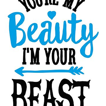 You're my Beauty I'm your Beast gym saying couples by LaundryFactory