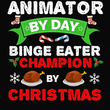 Animator by day Binge Eater by Christmas Xmas by losttribe