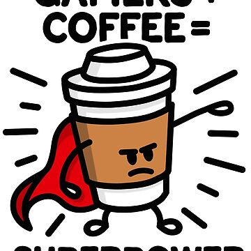Gamers + coffee = superpower - superhero - hero - video game - gaming - games by LaundryFactory