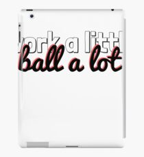 Ball a lot iPad Case/Skin