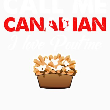 Call Me Canadian I Love Poutine   Celebrate National Foods For Food Lovers by orangepieces
