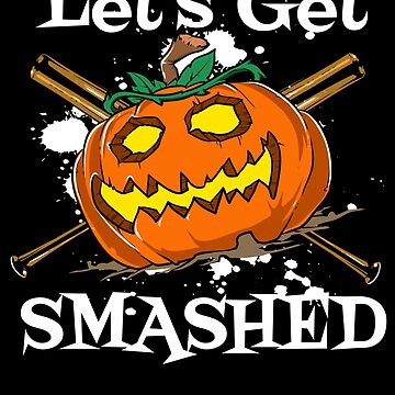 Pumpkin Let's Get Smashed by iwaygifts