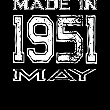 Birthday Celebration Made In May 1951 Birth Year by FairOaksDesigns