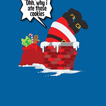 Why I Ate Those Cookies Funny Santa Stuck In Chimney by VaSkoy