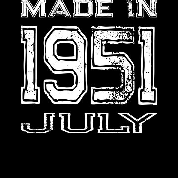Birthday Celebration Made In July 1951 Birth Year by FairOaksDesigns