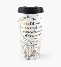 The world will be saved Travel Mug