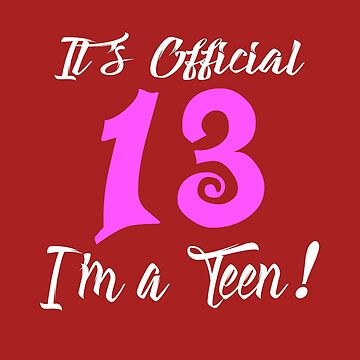 Its Official 13 I M A Teens  by Maka4