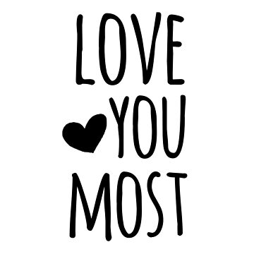 Love You Most by whimseydesigns