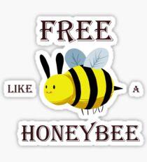 Free like a honey bee Sticker