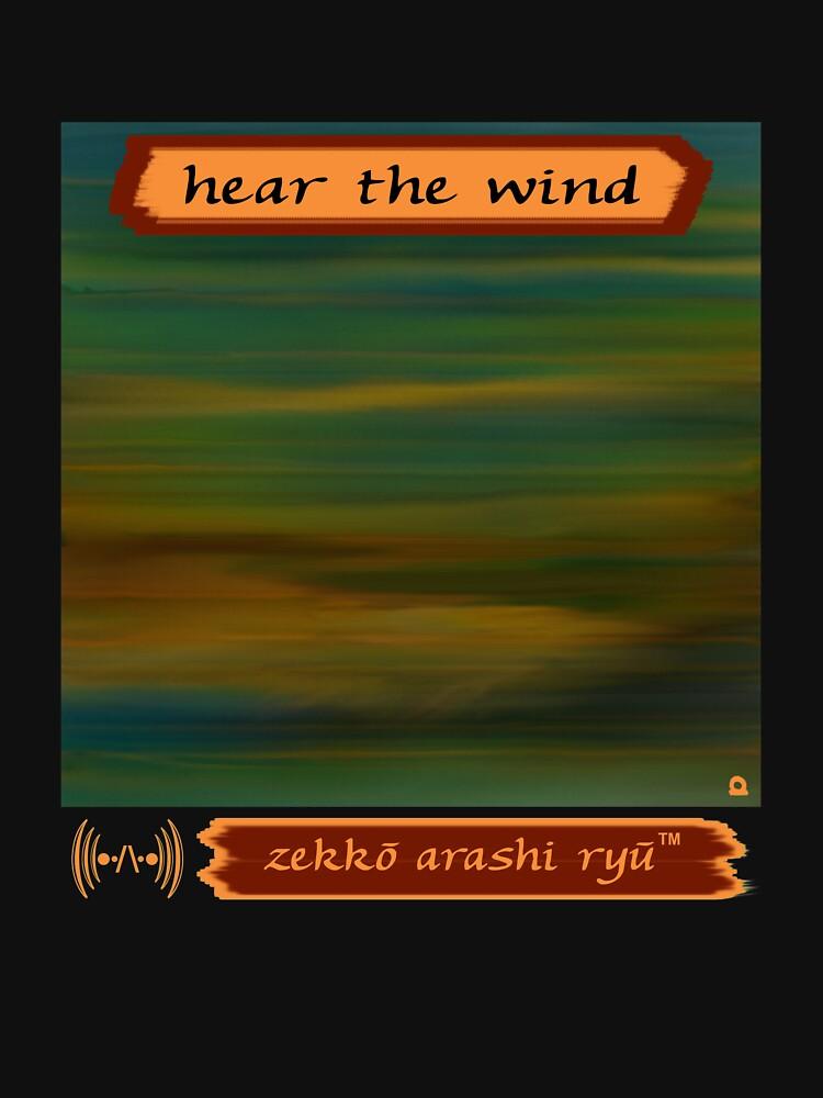 """Zekko Arashi Ryu """"Hear the wind"""" by zekkoarashiryu"""