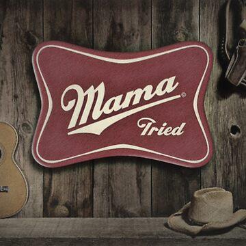 MAMA TRIED by BobbyG305