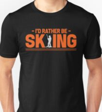 Skiing - I'd rather be skiing Unisex T-Shirt