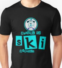 Skiing - Excited to SKI every day Unisex T-Shirt