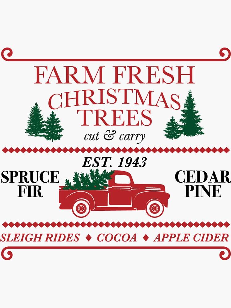 Farm Fresh Christmas Trees by cabindog
