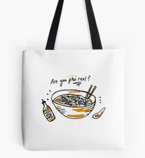 Are You Pho Real? Tote Bag