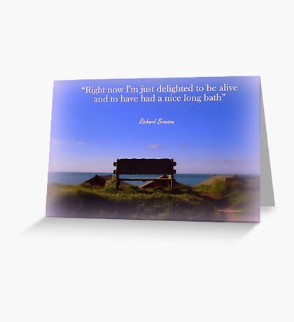"""Delighted to be Alive"" Greeting Card"