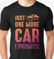 Just One More Car I Promise Bestseller Cars Auto Unisex T-Shirt