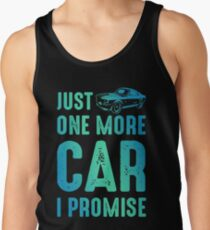 Just One More Car I Promise Bestseller Cars Auto Tank Top