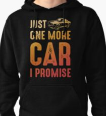 Just One More Car I Promise Bestseller Cars Auto Pullover Hoodie