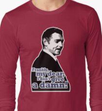 Frankly, my dear, I don't give a damn! Long Sleeve T-Shirt