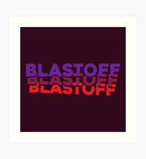 BLASTOFF Art Print