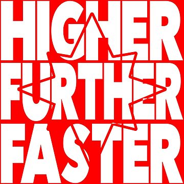 Higher Further Faster by ao01