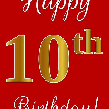 """Elegant, Faux Gold Look Number, """"Happy 10th Birthday!"""" (Red Background) by aponx"""