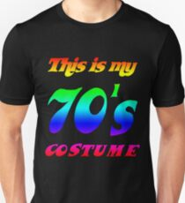 This Is My 70s Costume - Distressed Seventies 1970s T-shirt Unisex T-Shirt