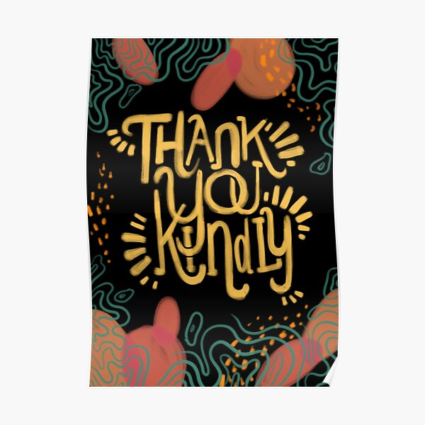 Thank You Kindly Poster