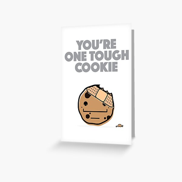 You're one tough cookie! Greeting Card