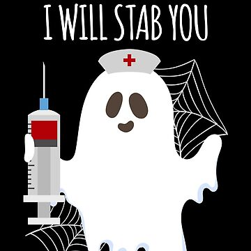 I Will Stab You Nurse Ghost Funny Halloween by BUBLTEES