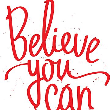 Believe You Can by ProjectX23