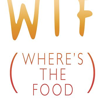 WTF Wheres The Food Bestseller Eat Eating Hungry by Manqoo