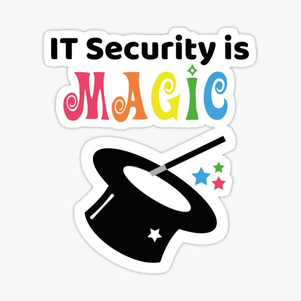 IT Security is Magic Sticker