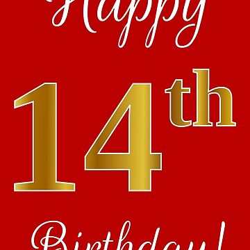 """Elegant, Faux Gold Look Number, """"Happy 14th Birthday!"""" (Red Background) by aponx"""