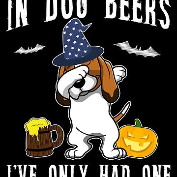 Dabbing Basset Hound Halloween Dog Beer Only One Funny Halloween Dog Boo Party Outfit last minute joke Puppy Lover Costume Here For The Boos by bulletfast