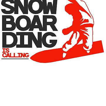 SnowBoarding Is Calling by design2try