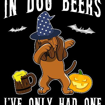 Dabbing Bloodhound Halloween Dog Beer Only One Funny Halloween Dog Boo Party Outfit last minute joke Puppy Lover Costume Here For The Boos by bulletfast