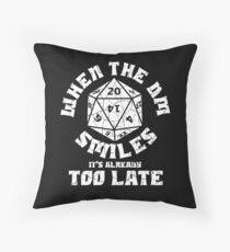 When the DM Smiles it's already too late Throw Pillow
