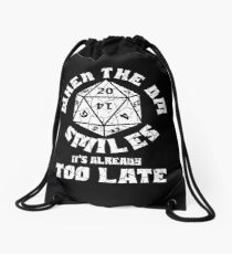 When the DM Smiles it's already too late Drawstring Bag