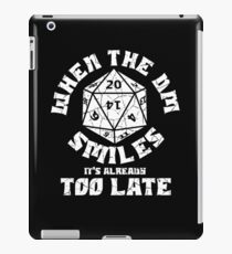 When the DM Smiles it's already too late iPad Case/Skin