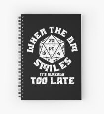 When the DM Smiles it's already too late Spiral Notebook