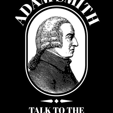 Adam Smith Funny Economics Professor Invisible Hand   by jtrenshaw