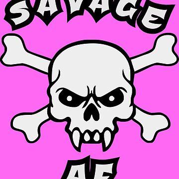 Savage AF by ThatTeeShirtGuy