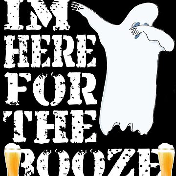 Funny Halloween Dabbing Ghost I'm Just Here For The Booze. Beer Lover Gift by galleryOne