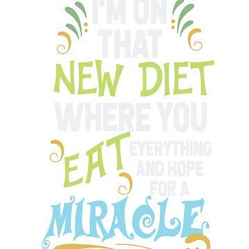 I'm on that new diet by WorldOfTeesUSA