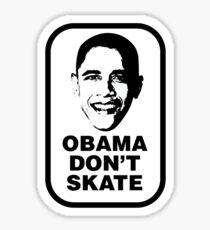 OBAMA DON'T SKATE Sticker